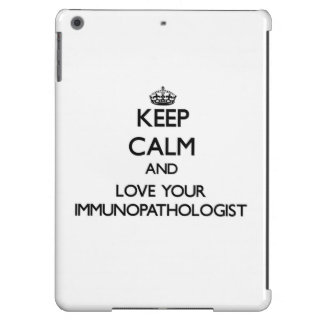 Keep Calm and Love your Immunopathologist iPad Air Cover