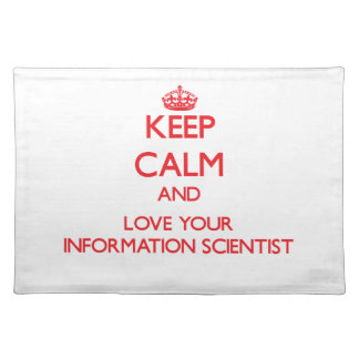 Keep Calm and Love your Information Scientist Place Mats