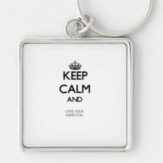 Keep Calm and Love your Inspector Silver-Colored Square Keychain