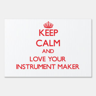 Keep Calm and Love your Instrument Maker Sign
