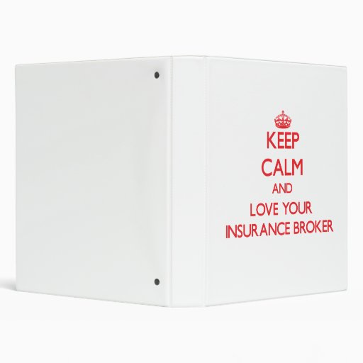 Keep Calm and Love your Insurance Broker Binders