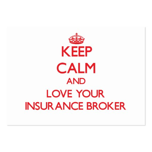Keep Calm and Love your Insurance Broker Business Card Templates