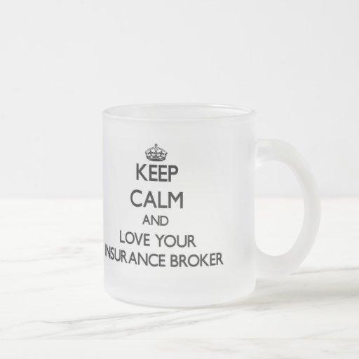 Keep Calm and Love your Insurance Broker Coffee Mugs