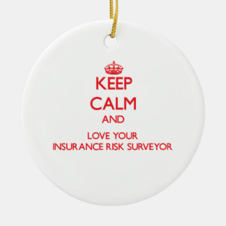 Keep Calm and Love your Insurance Risk Surveyor Christmas Ornament