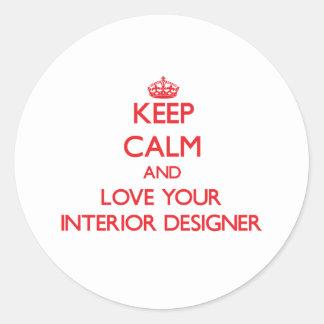 Keep Calm and Love your Interior Designer Classic Round Sticker
