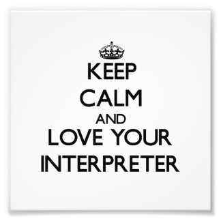 Keep Calm and Love your Interpreter Photo