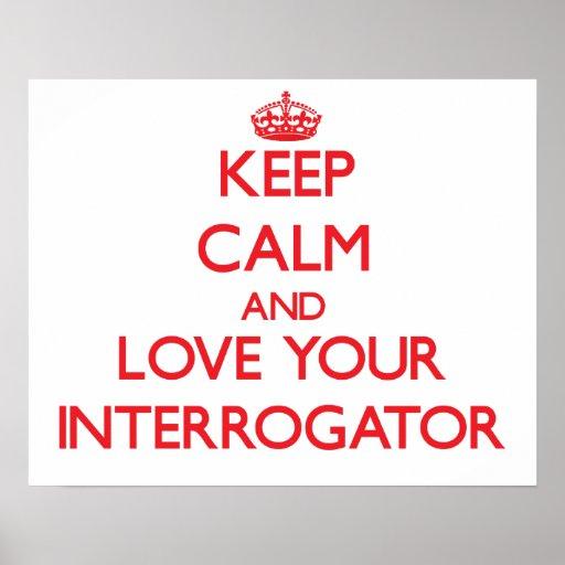 Keep Calm and Love your Interrogator Print