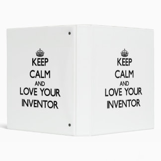 Keep Calm and Love your Inventor 3 Ring Binder