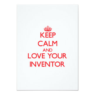"""Keep Calm and Love your Inventor 5"""" X 7"""" Invitation Card"""