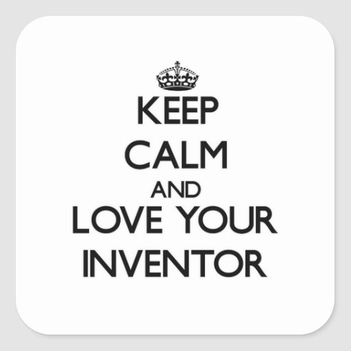 Keep Calm and Love your Inventor Square Stickers