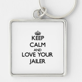 Keep Calm and Love your Jailer Silver-Colored Square Keychain