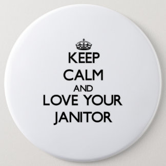 Keep Calm and Love your Janitor Button