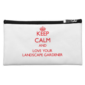 Keep Calm and Love your Landscape Gardener Cosmetic Bag