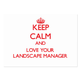 Keep Calm and Love your Landscape Manager Large Business Cards (Pack Of 100)