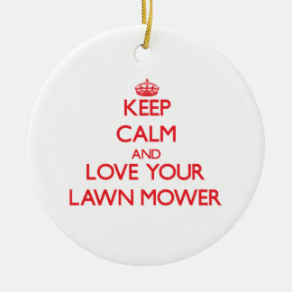 Keep Calm and Love your Lawn Mower Ornament