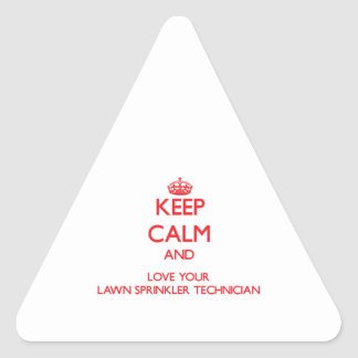 Keep Calm and Love your Lawn Sprinkler Technician Triangle Sticker