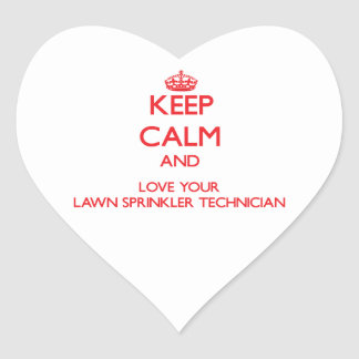 Keep Calm and Love your Lawn Sprinkler Technician Stickers