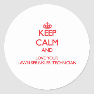 Keep Calm and Love your Lawn Sprinkler Technician Sticker