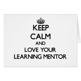 Keep Calm and Love your Learning Mentor Stationery Note Card