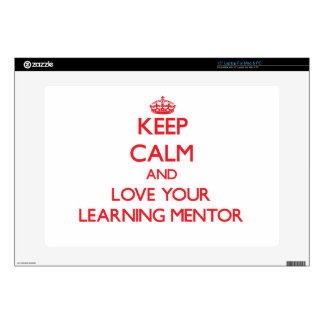 """Keep Calm and Love your Learning Mentor 15"""" Laptop Skins"""