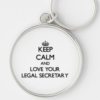 Keep Calm and Love your Legal Secretary Keychains
