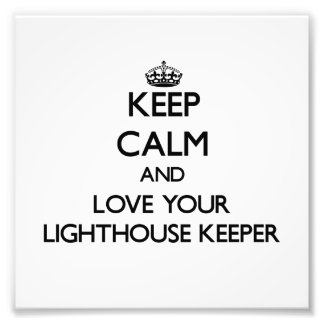 Keep Calm and Love your Lighthouse Keeper Art Photo