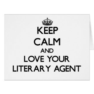 Keep Calm and Love your Literary Agent Cards