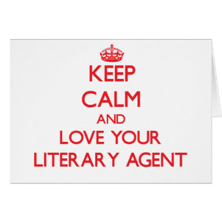 Keep Calm and Love your Literary Agent Greeting Cards