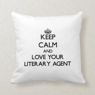 Keep Calm and Love your Literary Agent Pillows
