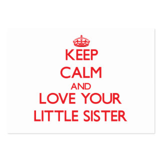 Keep Calm and Love your Little Sister Business Card
