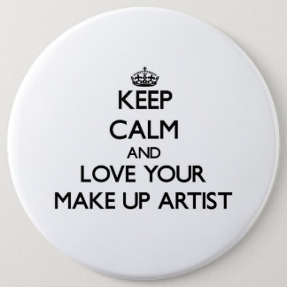 Keep Calm and Love your Make Up Artist Button