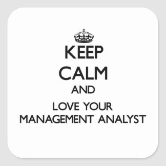 Keep Calm and Love your Management Analyst Square Sticker