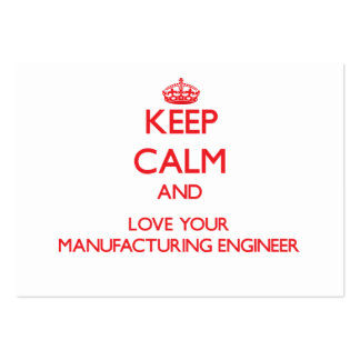 Keep Calm and Love your Manufacturing Engineer Large Business Cards (Pack Of 100)