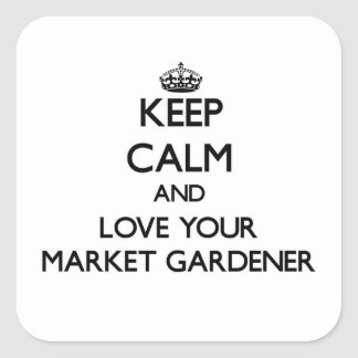 Keep Calm and Love your Market Gardener Stickers