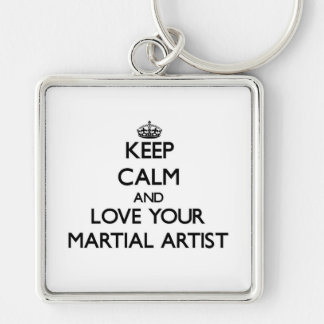 Keep Calm and Love your Martial Artist Silver-Colored Square Keychain