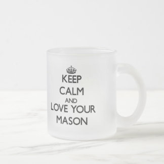 Keep Calm and Love your Mason 10 Oz Frosted Glass Coffee Mug