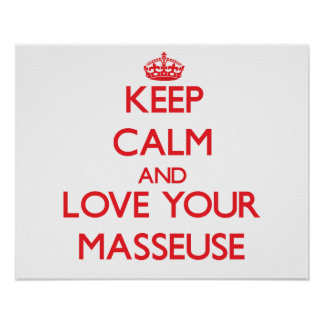 Keep Calm and Love your Masseuse Poster