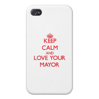 Keep Calm and Love your Mayor iPhone 4 Cases