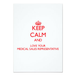 Keep Calm and Love your Medical Sales Representati Invites
