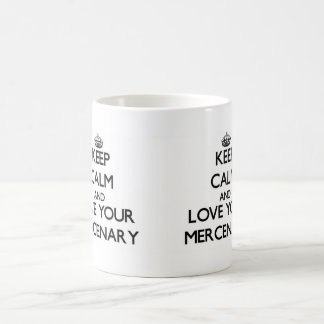 Keep Calm and Love your Mercenary Classic White Coffee Mug