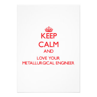 Keep Calm and Love your Metallurgical Engineer Personalized Invites