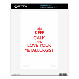 Keep Calm and Love your Metallurgist Kindle 2 Skin