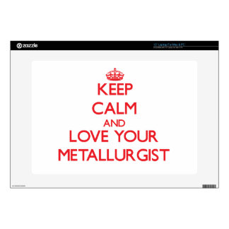 Keep Calm and Love your Metallurgist Laptop Decals