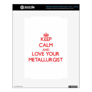 Keep Calm and Love your Metallurgist Skins For The NOOK