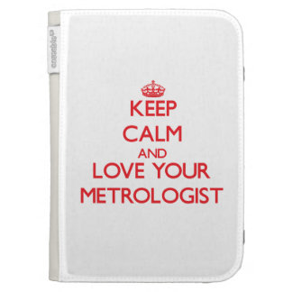 Keep Calm and Love your Metrologist Kindle 3 Case
