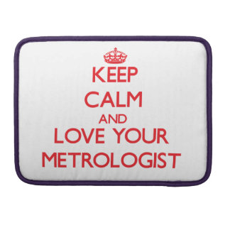 Keep Calm and Love your Metrologist MacBook Pro Sleeves