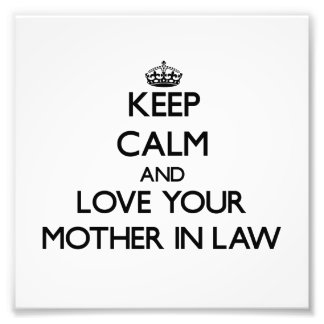 Keep Calm and Love your Mother-in-Law Photo Print