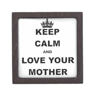 KEEP CALM AND LOVE YOUR MOTHER png Premium Gift Box