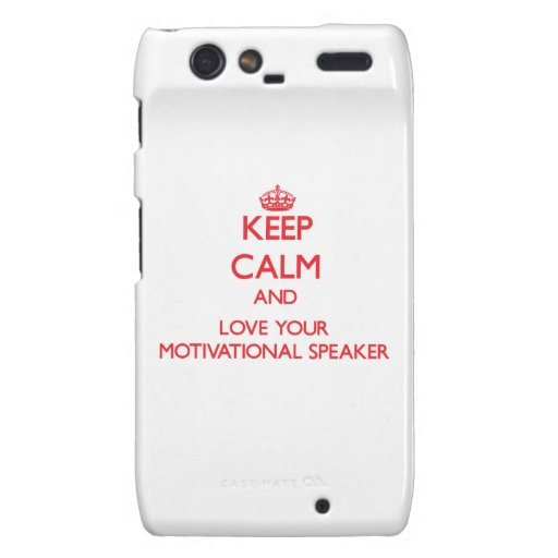 Keep Calm and Love your Motivational Speaker Motorola Droid RAZR Cover