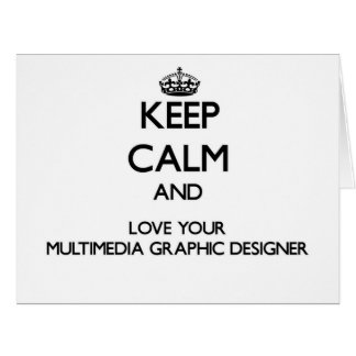 Keep Calm and Love your Multimedia Graphic Designe Card